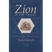 Zion in the Valley v. 1; 1807-1907 by Walter Ehrlich