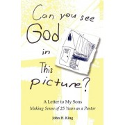 Can You See God in This Picture? by John H King