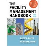 The Facility Management Handbook by Kathy O. Roper