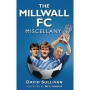 The Millwall FC Miscellany by David Sullivan