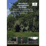 Woodland Management for Birds: A Guide to Managing for Declining Woodland Birds in England by N. Symes