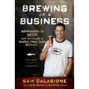 Brewing Up a Business by Sam Calagione