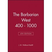 The Barbarian West, 400-1000 by J.M. Wallace-Hadrill