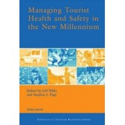 Managing Tourist Health and Safety in the New Millennium by Jeff Wilks