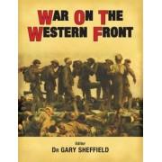 War on the Western Front by Professor Gary Sheffield