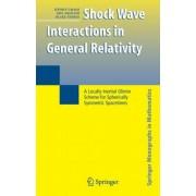 Shock Wave Interactions in General Relativity by Jeffrey Groah