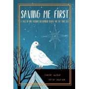 Saving Me First: A Tale of One Person's Determined Search for the True Self