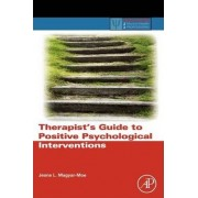 Therapist's Guide to Positive Psychological Interventions by Jeana L. Magyar-Moe