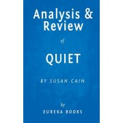 Analysis & Review of Quiet: By Susan Cain: The Power of Introverts in a World That Can't Stop Talking