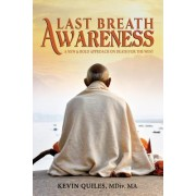Last Breath Awareness: A New & Bold Approach on Death for the West