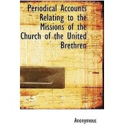 Periodical Accounts Relating to the Missions of the Church of the United Brethren by Anonymous