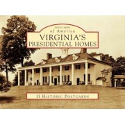 Virginia's Presidential Homes by Patrick L O'Neill