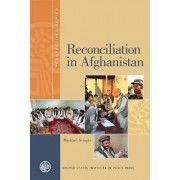 Reconciliation in Afghanistan by Michael R. Semple