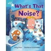 Rigby Star Independent Turquoise Reader 3: What's That Noise? by Sally Prue