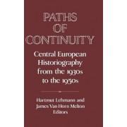 Paths of Continuity by Hartmut Lehmann