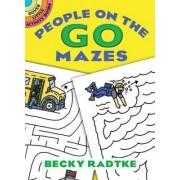 People on the Go Mazes by Becky J. Radtke
