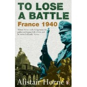 To Lose a Battle by Alistair Horne