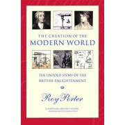The Creation of the Modern World by Roy Porter