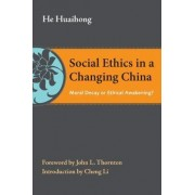 Social Ethics in a Changing China by He Huaihong