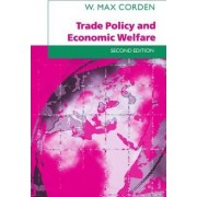 Trade Policy and Economic Welfare by W. Max Corden