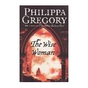 The wise woman - Philippa Gregory - Livre