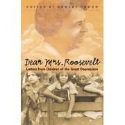 Dear Mrs. Roosevelt by Robert Cohen
