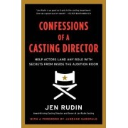 Confessions of a Casting Director by Jen Rudin