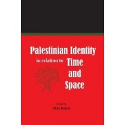Palestinian Identity in Relation to Time and Space by Mitri Raheb
