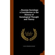 ...Russian Sociology; A Contribution to the History of Sociological Thought and Theory