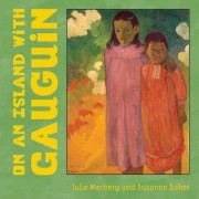 On an Island with Gauguin by Julie Merberg