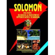Solomon Islands Business and Investment Opportunities Yearbook by Usa Ibp