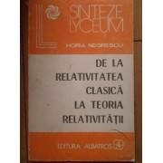 De La Relativitatea Clasica La Teoria Relativitatii - Horia Negrescu