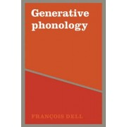 Generative Phonology and French Phonology by Francois Dell