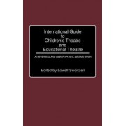 International Guide to Children's Theatre and Educational Theatre by Lowell Swortzell