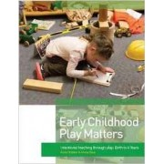 Early Childhood Play Matters by Kathy Walker