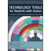 Technology Tools for Students with Autism by Katharina I. Boser