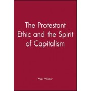 Protestant Ethic and the Spirit of Capitalism 3E by Max Weber
