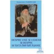 Despre vise si vedenii si despre Sfanta Impartasanie - Ilie Cleopa