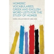 Homeric Vocabularies; Greek and English Word-Lists for the Study of Homer by Owen William Bishop 1866-1928