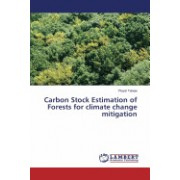 Carbon Stock Estimation of Forests for Climate Change Mitigation