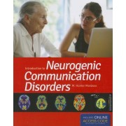 Introduction to Neurogenic Communication Disorders by McKinley Hunter Manasco