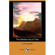 The Shadow Out of Time by H P Lovecraft