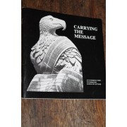 Carrying The Message: An Introduction To Iroquois Stone Sculpture [Les Sculptures De Pierre Iroquoises]