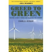 Greed to Green by Charles Derber