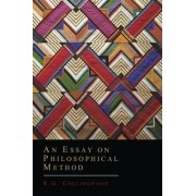 An Essay on Philosophical Method by R G Collingwood
