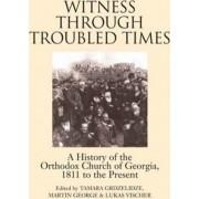 Witness Through Troubled Times by Tamara Grdzelidze