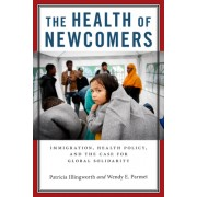 The Health of Newcomers: Immigration, Health Policy, and Solidarity for Global Health