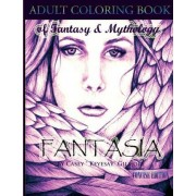 Fantasia: An Adult Coloring Book by Casey Gilmore