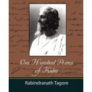 One Hundred Poems of Kabir - Tagore by Tagore Rabindranath