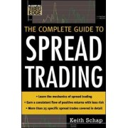 The Complete Guide to Spread Trading by Keith Schap